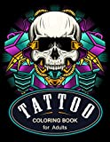 Tattoo Coloring Book for Adults: 54 Modern Tattoo Designs with Sugar Skulls, Guns, Swords, Roses, Octopus, Snakes..... | Tattoo Stress Relief Coloring Book