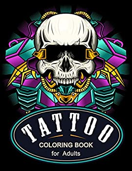 Tattoo Coloring Book for Adults  54 Modern Tattoo Designs with Sugar Skulls Guns Swords Roses Octopus Snakes....   Tattoo Stress Relief Coloring Book