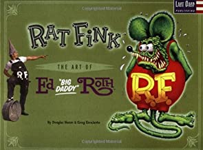 RAT FINK: ART OF ED 'BIG DADDY'