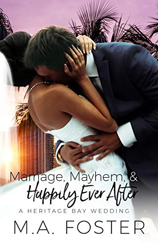 Marriage, Mayhem & Happily Ever After (Heritage Bay Series Book 4)