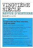 Vingtième siècle, N° 122, Avril-juin 2014 - Le génocide des Tutsi rwandais, vingt ans après