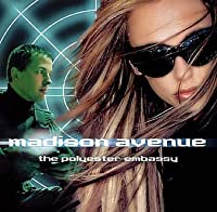 The Polyester Embassy by MADISON AVENUE (2001-05-09)