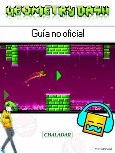 Geometry Dash Guía No Oficial (Spanish Edition)