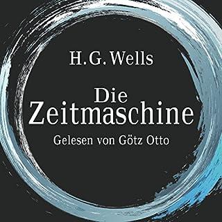 Die Zeitmaschine                   Autor:                                                                                                                                 H. G. Wells                               Sprecher:                                                                                                                                 Götz Otto                      Spieldauer: 4 Std. und 4 Min.     256 Bewertungen     Gesamt 4,6