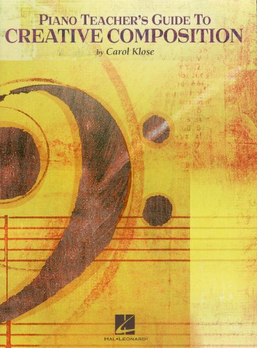 Piano Teacher's Guide to Creative Compos