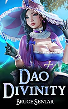Dao Divinity  A Fantasy Cultivation Novel  The First Immortal Book 1