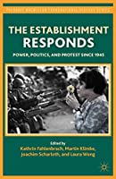 The Establishment Responds: Power, Politics, and Protest since 1945 (Palgrave Macmillan Transnational History Series)