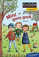 Duden Leseprofi - Mini ganz gross, 1. Klasse: Kinderbuch fuer Erstleser ab 6 Jahren