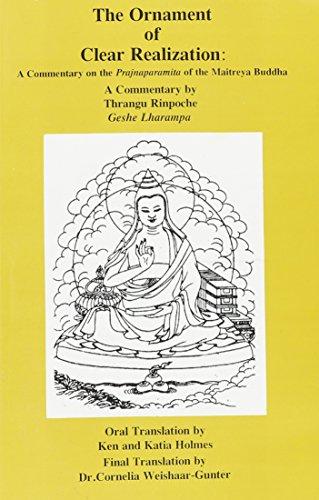 The Ornament of Clear Realization: A Commentary on the Prajnaparamita of the Maitreya Buddha (Skt. Abhisamayalankara-prajnaparamita-upadesha-shastra)