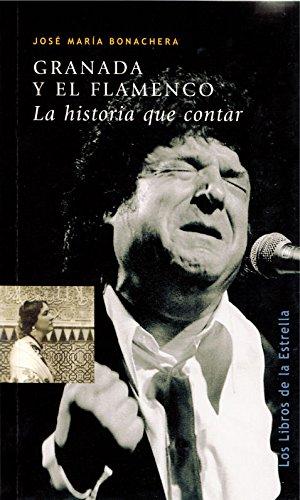 Granada y el flamenco (Los libros de la Estrella)