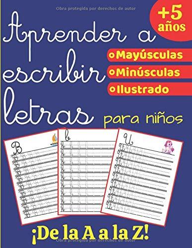 Aprender a escribir Letras: Libro de actividades para niños: +5 años - 105 PÁGINAS GRAN FORMATO - Aprender la escritura cursiva - Muy completo y pedagógico (minúsculas y mayúsculas con método)
