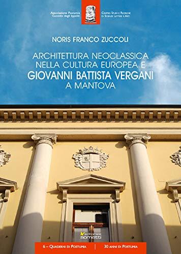 Architettura neoclassica nella cultura europea e Giovanni Battista Vergani a Mantova