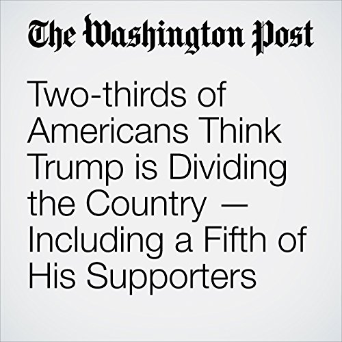 Two-thirds of Americans Think Trump is Dividing the Country — Including a Fifth of His Supporters copertina