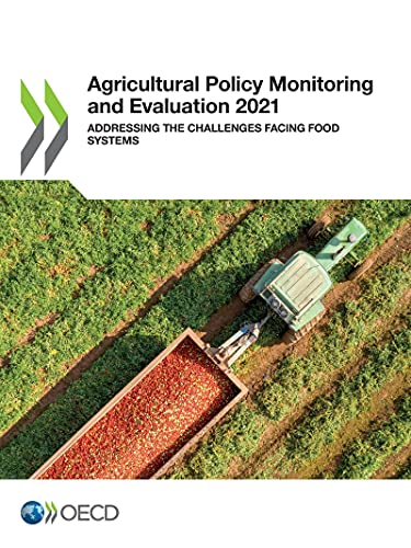 Compare Textbook Prices for Agricultural Policy Monitoring and Evaluation 2021 Addressing the Challenges Facing Food Systems  ISBN 9789264554924 by OECD