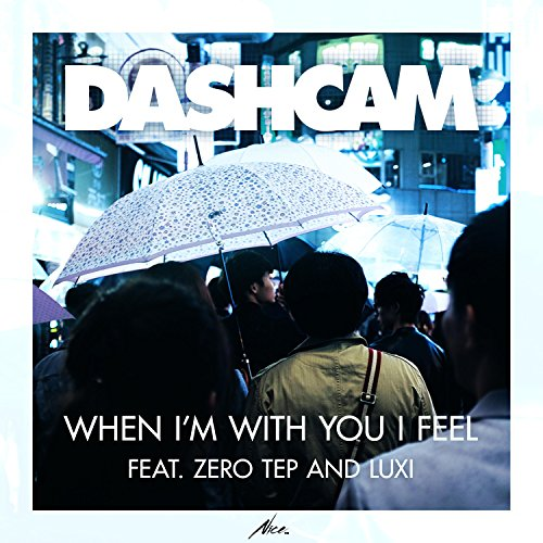 When I'm with You I Feel (feat. Zero Tep & Luxi)