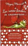 Ranas Tambien Se Enamoran,Las 2e (Romantica Contemporanea) de Maxwell, Megan (2011) Tapa blanda