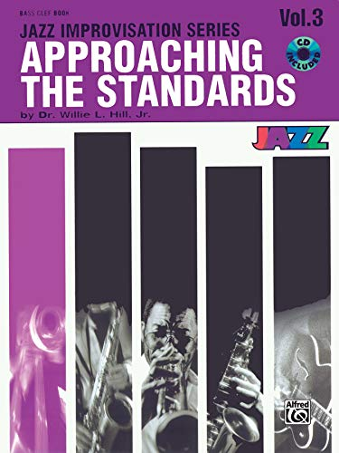 Approaching the Standards, Vol 3: Bass Clef, Book & CD (Jazz Improvisation Series)