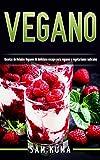 Vegano: Recetas de Helados Veganos Un delicioso escape para veganos y vegetarianos radicales