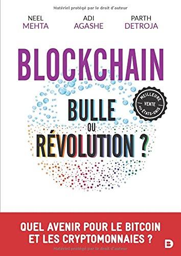 Blockchain : bulle ou révolution ?: Quel avenir pour le Bitcoin et les cryptomonnaies ? (2021)