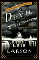 The Devil in the White City: Murder, Magic, and Madness at the Fair That Changed America (Illinois)