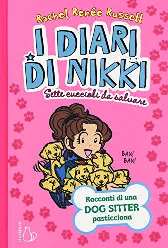 Sette cuccioli da salvare. I diari di Nikki