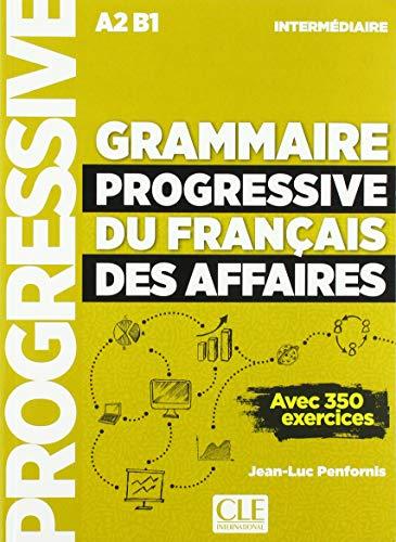 Grammaire progressive du français de affaires- Niveau intermédiaire - Livre + CD + Livre-web - Nouvelle couverture [Lingua francese]: Livre + CD + Livre-web A2/B1 n