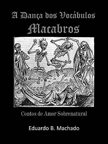 A Dança dos Vocábulos Macabros: Contos de Amor Sobrenatural