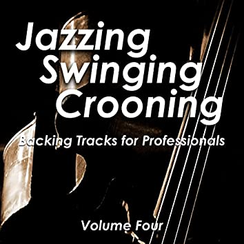 Jazzing and Swinging and Crooning - Backing Tracks for Professionals, Vol. 4