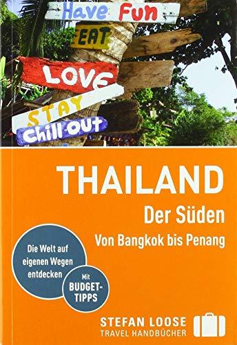 Stefan Loose Reiseführer Thailand Der Süden: mit Reiseatlas (Stefan Loose Travel Handbücher)