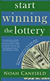 Start Winning The Lottery: Powerful Strategies for Powerball, Mega Millions, Scratch, and Most Lotto Games