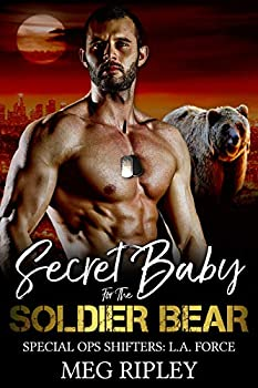 Secret Baby For The Soldier Bear  Shifter Nation  Special Ops Shifters  L.A Force Book 1