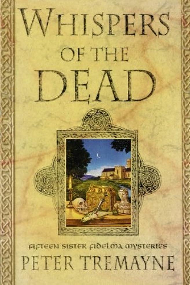 タイヤ急降下穀物Whispers of the Dead: Fifteen Sister Fidelma Mysteries (Sister Fidelma Mysteries (Paperback))