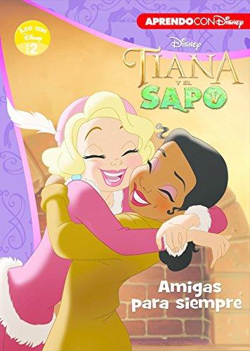 Tiana y el sapo (Leo con Disney - Nivel 2): Amigas para siempre