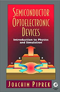 Semiconductor Optoelectronic Devices: Introduction to Physics and Simulation