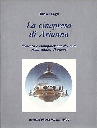 La cinepresa di Arianna: Presenza e manipolazione del mito nella cultura di massa