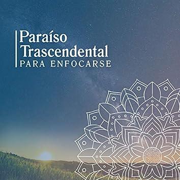 Paraíso Trascendental para Enfocarse