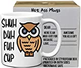 Shuh Duh Fuh Cup Owl Funny White 11 Ounce Coffee Mug | Amazing