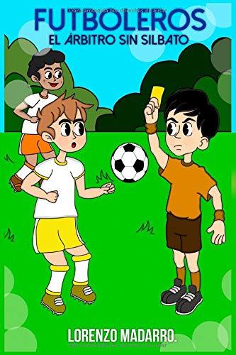 Futboleros El árbitro sin silbato: A partir de 7 años: 2