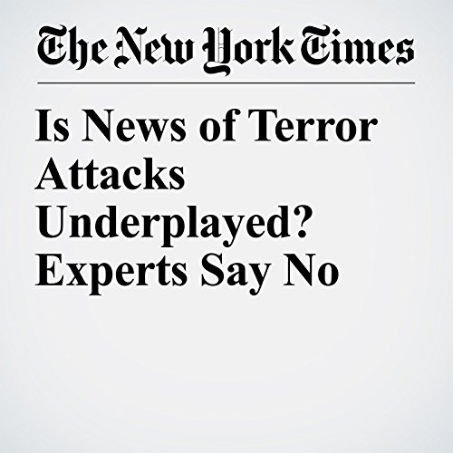 Is News of Terror Attacks Underplayed? Experts Say No copertina