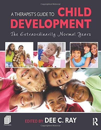 Compare Textbook Prices for A Therapist's Guide to Child Development: The Extraordinarily Normal Years 1 Edition ISBN 9781138828971 by Ray, Dee C.