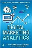 worlds of making - Digital Marketing Analytics: Making Sense of Consumer Data in a Digital World: Making Sense of Consumer Data in a Digital World (Que Biz-Tech)