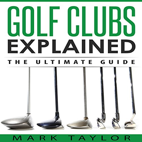 Golf Clubs Explained audiobook cover art
