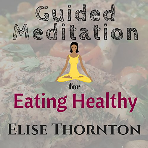 Guided Meditation for Eating Healthy  By  cover art