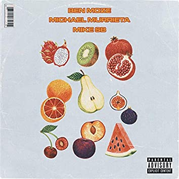 Fresh Fruit (feat. Mike SB & Michael Murrieta)