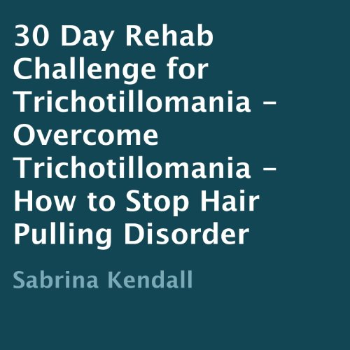 30-Day Rehab Challenge for Trichotillomania audiobook cover art