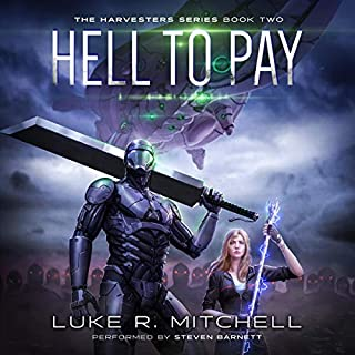 Hell to Pay     The Harvesters Series, Book Two              By:                                                                                                                                 Luke R. Mitchell                               Narrated by:                                                                                                                                 Steven Barnett                      Length: 9 hrs and 25 mins     Not rated yet     Overall 0.0