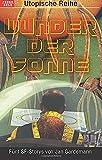 Wunder der Sonne: Fünf SF-Storys von Jan Gardemann (Utopische Reihe, Band 1)