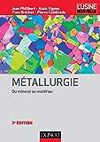 Métallurgie - 2e éd - Du minerai au matériau