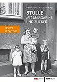 Stulle mit Margarine und Zucker: Heimat Ruhrgebiet - Susanne Abeck