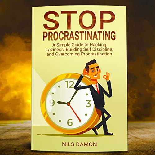 Stop Procrastinating Audiobook By Nils Damon cover art